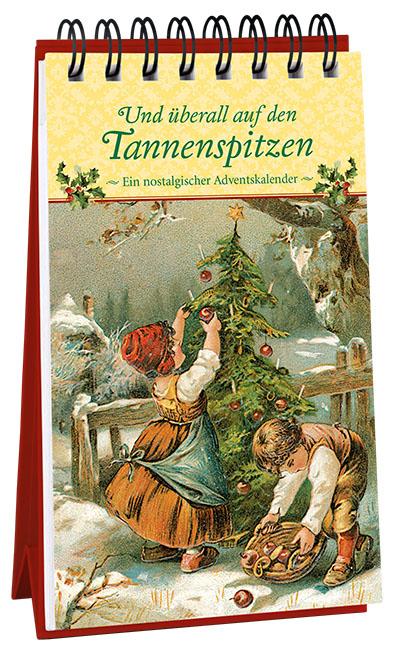 Adventskalender, Nostalgie, Vintage, Katharina Mauder Seitenwaise Text, Und ueberall auf den Tannenspitzen