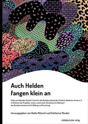 Katharina Mauder, Nadia Malverti, Auch Helden fangen klein an, Buch, Schreibwerkstatt, Kultur macht stark