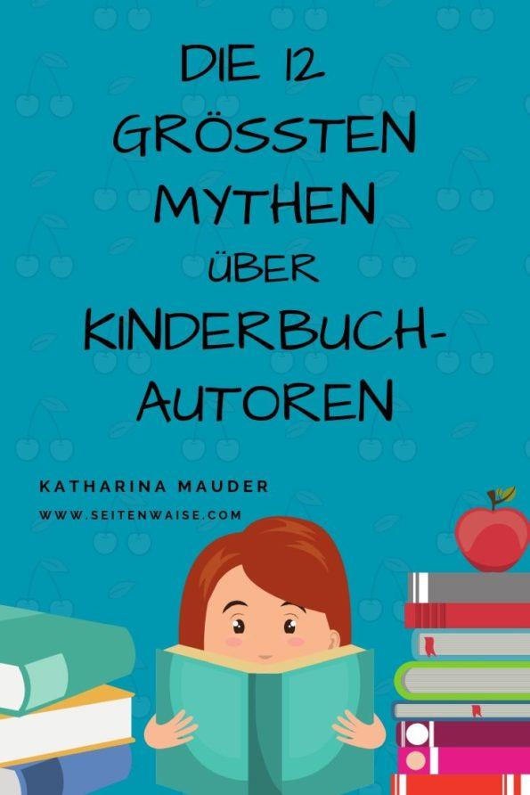 Katharina Mauder erklärt die 12 größten Mythen über Kinderbuchautoren, Kinderbuchautorinnen, Kinderbuchautor*innen, Kinderbücher, Kinderbuch schreiben